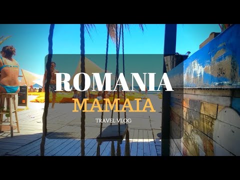 MAMAIA, ROMANIA - YOU WOULDN'T EXPECT THIS - TRAVEL WRAP UP VLOG